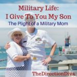Military Life: I Give To You My Son The plight of a Military Mom