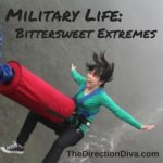 Military Life:  Bittersweet extremes by Judy Davis, The Direction Diva