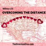 Military Life: Overcoming The Distance by Judy Davis, The Direction Diva