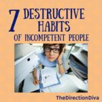 7 Destructive Habits of Incompetent People