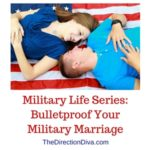 Military Life Series: Bulletproof For A Better Military Marriage – Part 2 (Communication)