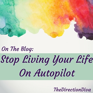 Thumbnail image for Stop Living Your Military Life On Autopilot by Judy Davis, The Direction Diva